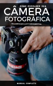 ebook como escolher sua máquina fotográfica
